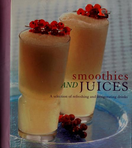 Smoothies and juices by Christine Ambridge