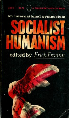 Socialist humanism by edited by Erich Fromm.