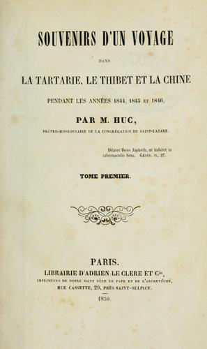 Souvenirs d'un voyage dans la Tartarie, le Thibet et la Chine, pendant les années 1844, 1845 et 1846.