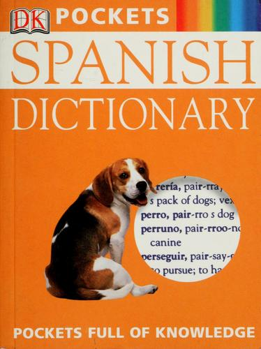 Spanish dictionary by [revised by Dorling Kindersley].