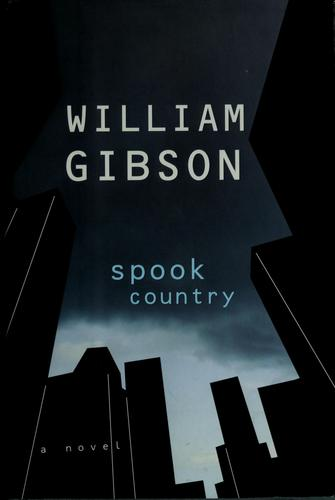 Spook country by William F. Gibson