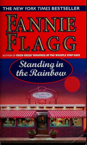 Standing in the rainbow by Fannie Flagg