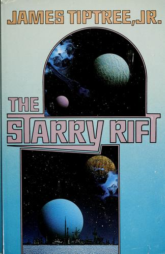 The starry rift by James Tiptree Jr.