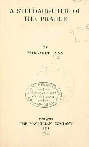 A stepdaughter of the prairie by Lynn, Margaret.
