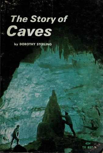 The story of caves by Dorothy Sterling