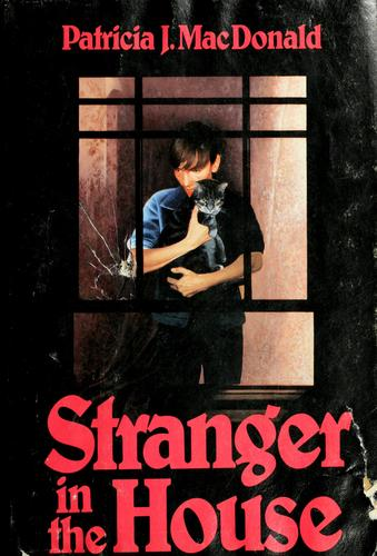 Stranger in the house by Patricia J. MacDonald