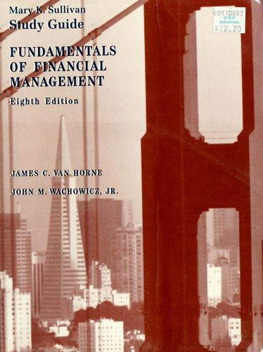 Study guide, eighth edition, Fundamentals of financial management by Mary Kay Sullivan