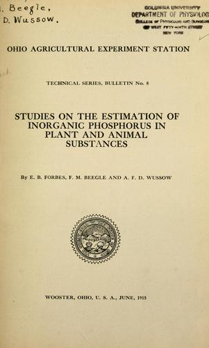 Studies on the estimation of inorganic phosphorus in plant and animal substances by Ernest Browning Forbes