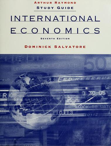 Study guide, International economics, 7th ed., [by] Dominick Salvatore by Arthur Raymond
