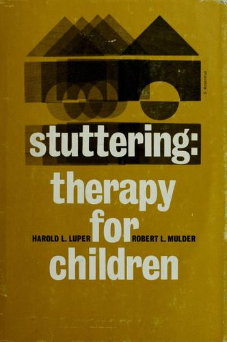 Stuttering therapy for children by Harold L. Luper
