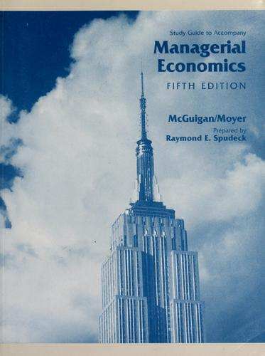 Study guide to accompany managerial economics by James R. McGuigan