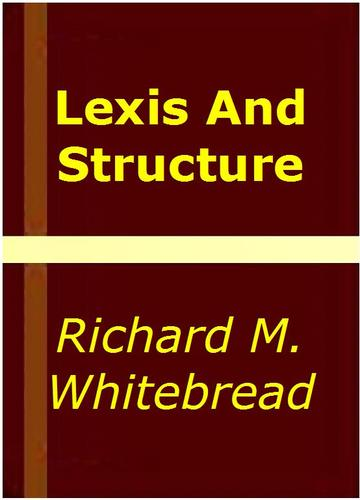 Lexis and structure by Richard M. Whitebread