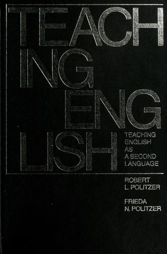 Teaching English as a second language by Robert Louis Politzer