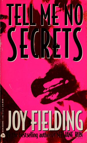 Tell me no secrets by Joy Fielding