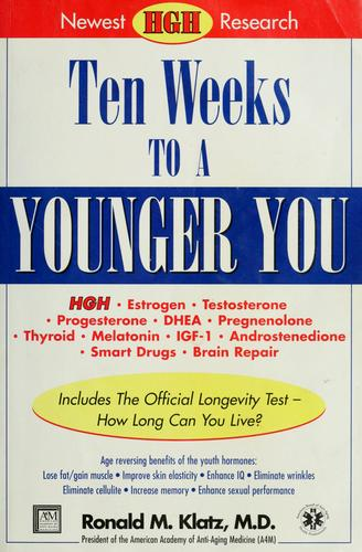Ten weeks to a younger you by Ronald Klatz