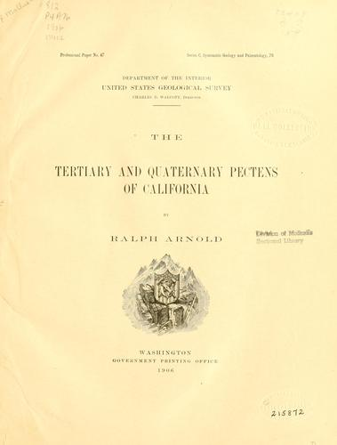 The Tertiary and Quaternary Pectens of California by Arnold, Ralph