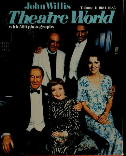 Theatre world, 1984-1985 season by [edited by] John Willis.
