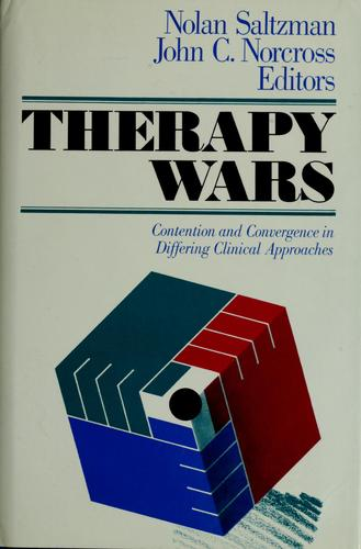 Therapy wars by Nolan Saltzman and John C. Norcross, editors.