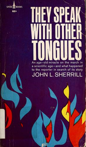 They speak with other tongues by John L. Sherrill