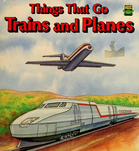 Things that go--trains and planes by Michael Muir