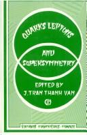 Quarks, leptons, and supersymmetry by Rencontre de Moriond (17th 1982 Les Arcs, Savoie, France)