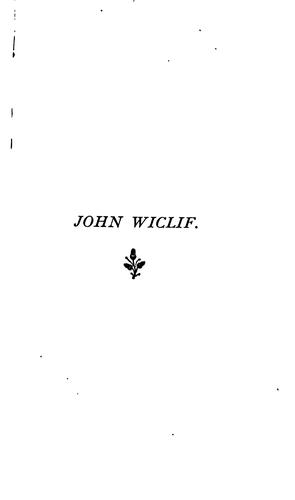 John Wiclif, patriot & reformer: life and writings. Quincentenary ed by Rudolf Buddensieg
