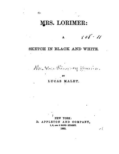 Mrs. Lorimer: A Sketch in Black and White by Lucas Malet