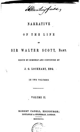 Narrative of the Life of Sir Walter Scott, Bart by John Gibson Lockhart