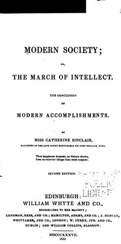 Modern Society.: Or, The March of Intellect, the Conclusion of Modern Accomplishments by Catherine Sinclair