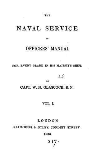 The naval service, or, officer's manual for every grade in his majesty's ships by William Nugent Glascock