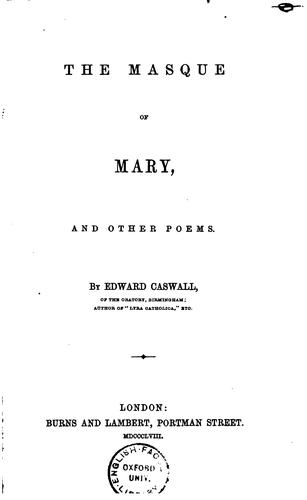 The Masque of Mary and Other Poems by Edward Caswall