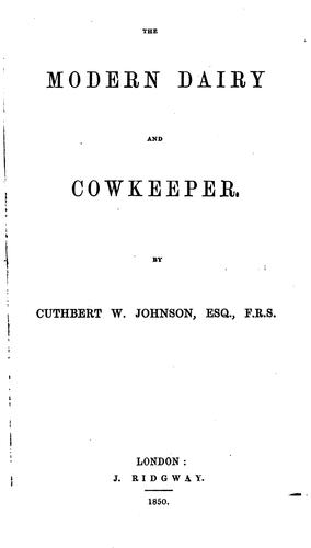 The modern dairy and cowkeeper by Cuthbert Johnson