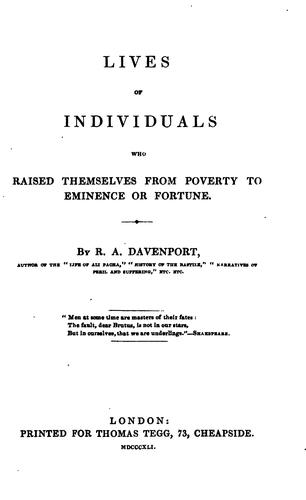 Lives of individuals who raised themselves from poverty to eminence or fortune by Richard Alfred Davenport