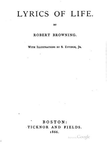 Lyrics of life [selected poems] by Robert Browning