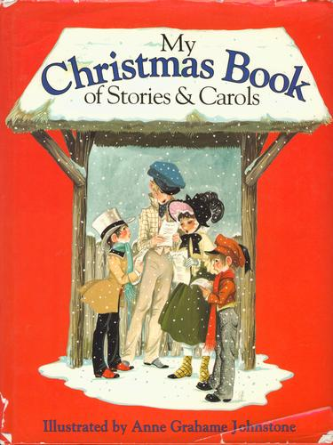 My Christmas Book of Stories and Carols by Anne Grahame Johnstone