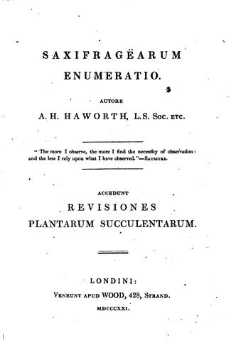 Saxifragearum enumeratio: Accedunt Revisiones plantarum succulentarum by Adrian Hardy Haworth