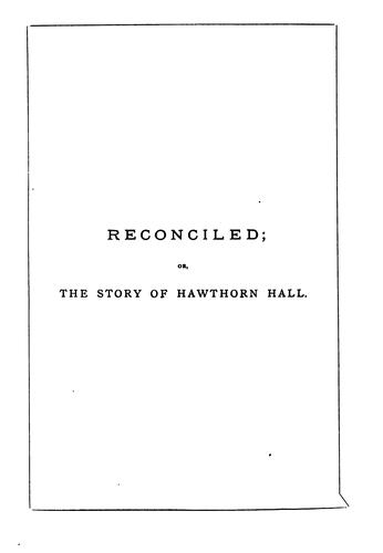 Reconciled; or, The story of Hawthorn hall by Edwin Hodder