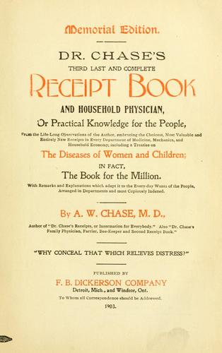 Dr. Chase's third, last and complete receipt book and household physician