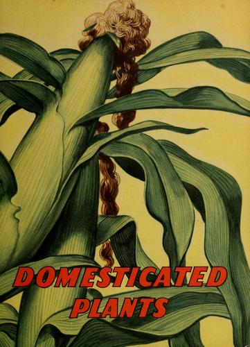 Domesticated plants by Bertha Morris Parker