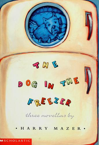 The dog in the freezer by Harry Mazer