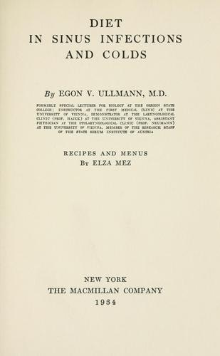 Diet in sinus infections and colds. -- by Egon Victor Ullmann