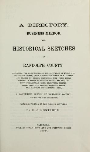 A directory, business mirror, and historical sketches of Randolph County by E. J. Montague