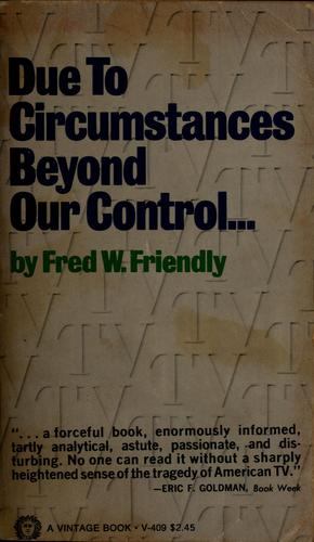 Due to circumstances beyond our control …