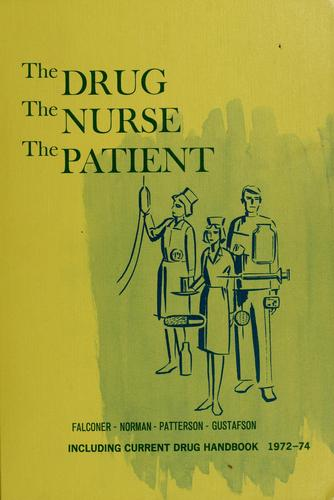 The drug, the nurse, the patient by Mary W. Falconer