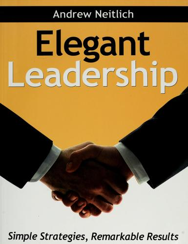 Elegant leadership by Andrew Neitlich
