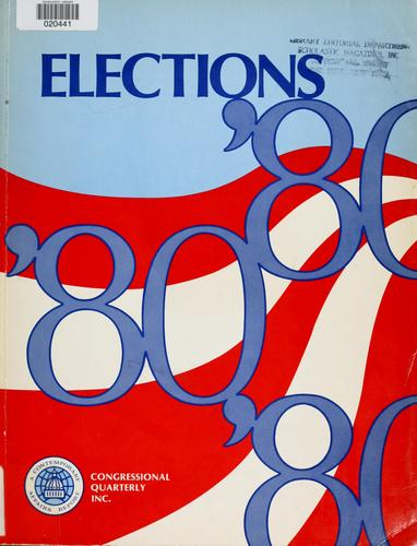 Elections '80 by Congressional Quarterly, Inc.