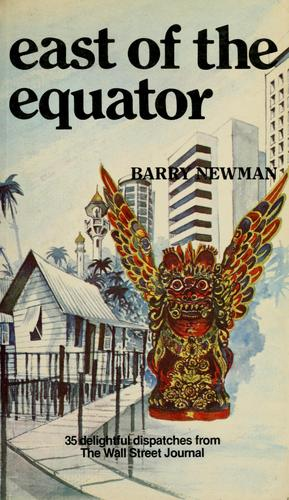 East of the equator by Newman, Barry.