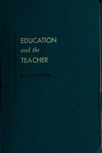 Education and the teacher by Bobby Joe Chandler