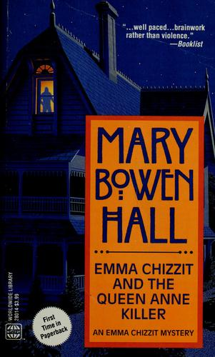 Emma Chizzit and the Queen Anne Killer (Emma Chizzit Mystery) by Mary Bowen Hall