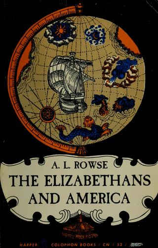 The Elizabethans and America by A. L. Rowse